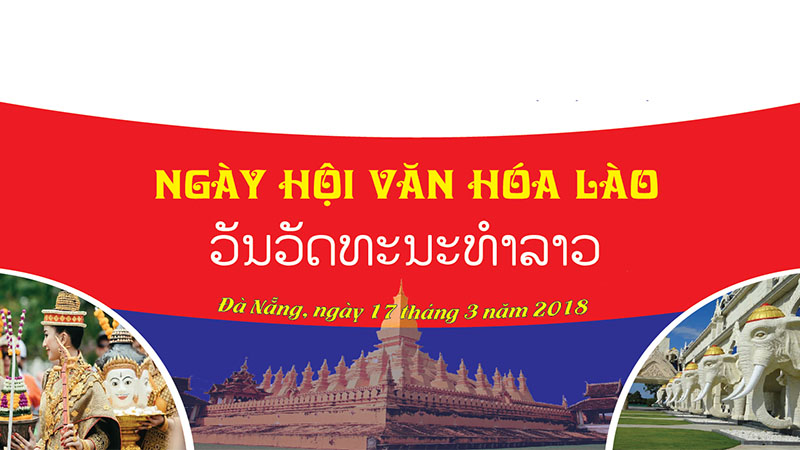 """""""Ngày hội Văn hóa Lào 2018"""" (Laos Day 2018) tại Bảo tàng Đà Nẵng"""