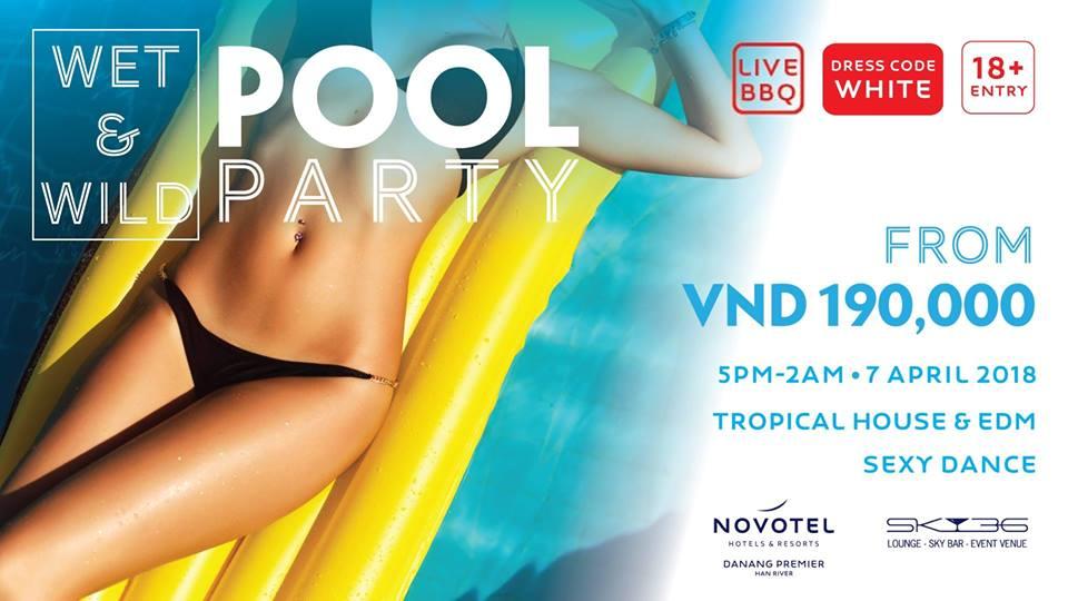 Novotel Danang Premier Han River - Wet & Wild Pool Party - 7 April