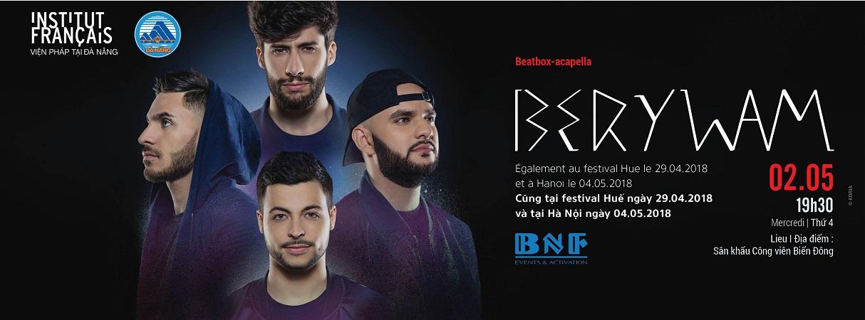 Đừng bỏ lỡ!!! Nhà vô địch beatbox Pháp 2016 - Berywam tổ chức buổi biểu diễn hòa nhạc miễn phí tại Đà Nẵng