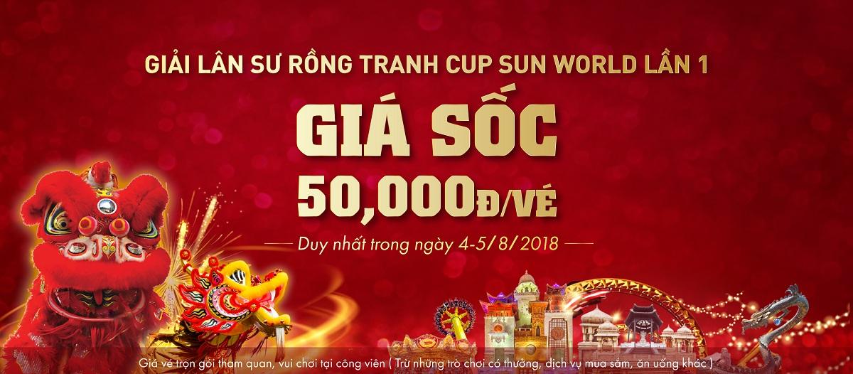 Giá SỐC: Chỉ với 50.000 Vnđ/vé tham dự ngay Giải Lân Sư Rồng tranh cấp Sun World lần I