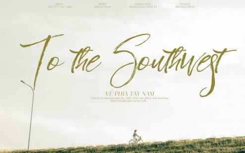 Về phía Tây Nam – Ta có hẹn với Hồ mùa Thu